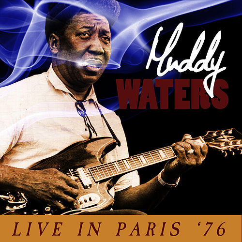 Play & Download Live in Paris '76 by Muddy Waters | Napster