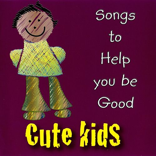 Play & Download Songs to Help You Be Good by Kidzone | Napster