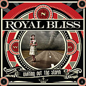 Play & Download Waiting Out the Storm by Royal Bliss | Napster