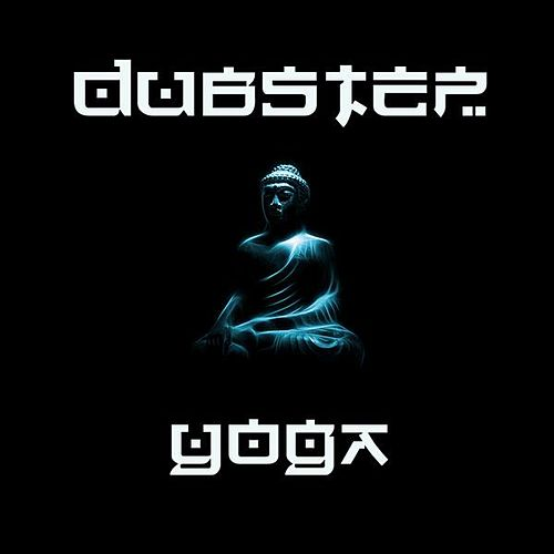 Play & Download Dubstep Yoga - Dubstep Meditation, Relaxation, Concentration, For Yoga, Pilates, Reading and Study Aid With Binaural Beats by Dubstep Workout Music | Napster
