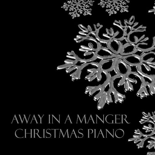 Play & Download Christmas Piano Music - Away In A Manger by Christmas Piano Music | Napster