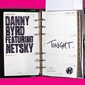 Tonight (feat. Netsky) by Danny Byrd