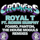Play & Download Royal T (FoamoPantonThe House Moguls Remixes) by Crookers | Napster