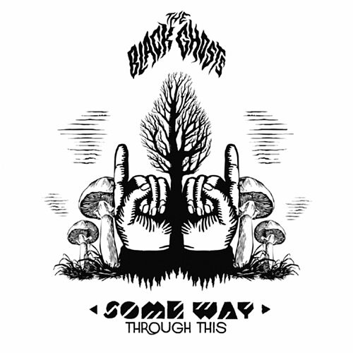 Play & Download Some Way Through This by The Black Ghosts | Napster