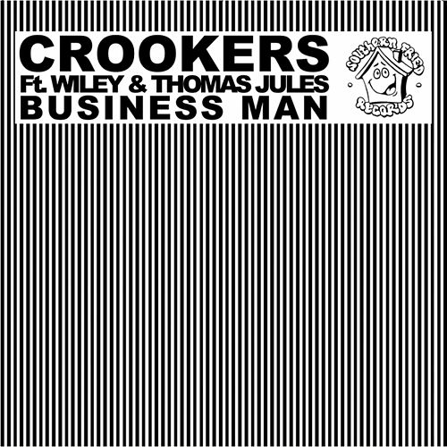 Play & Download Business Man (feat. Wiley, Thomas Jules) by Crookers | Napster