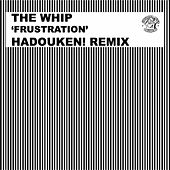 Play & Download Frustration (Hadouken! Remix) by The Whip (1) | Napster