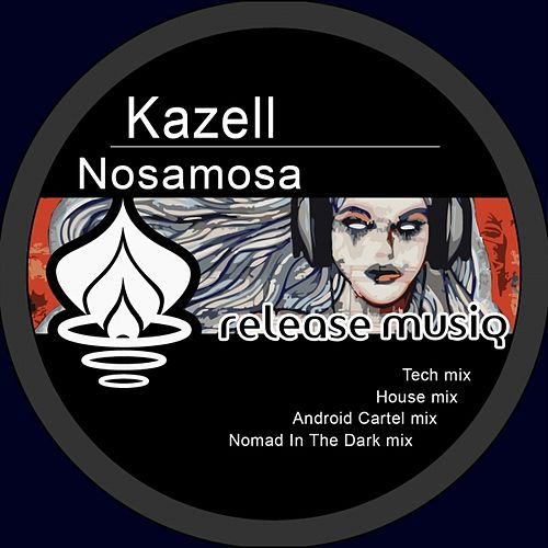 Play & Download Nosamosa by Kazell | Napster