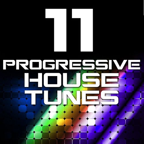 Play & Download 11 Progressive House Tunes (Volume 2) by Various Artists | Napster
