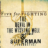 The Devil In The Wishing Well by Five for Fighting