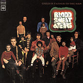Play & Download Child Is Father To The Man by Blood, Sweat & Tears | Napster