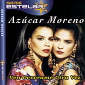Play & Download Ven Devórame Otra Vez by Azucar Moreno | Napster