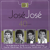 Play & Download Jose Jose - 40 Aniversario Vol. 3 by Various Artists | Napster