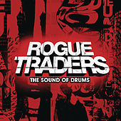 Play & Download The Sound Of Drums by Rogue Traders | Napster