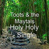 Holy Holy - Single by Toots and the Maytals