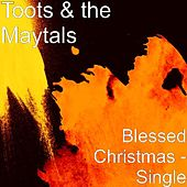 Blessed Christmas - Single by Toots and the Maytals