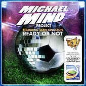 Play & Download Ready or Not by Michael Mind Project | Napster