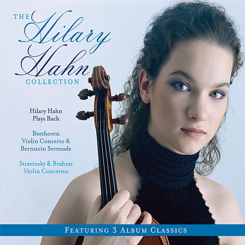 Play & Download 3-Pak (Hilary Hahn Plays Bach/Beethoven:Violin Concerto, Bernstein Serenade/Stravinsky, Brahms Violin Concertos) by Hilary Hahn | Napster