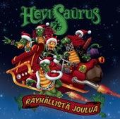 Play & Download Räyhällistä joulua by Hevisaurus | Napster