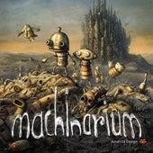 Play & Download Machinarium Soundtrack by Tomáš Dvořák | Napster