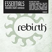 Play & Download Rebirth Essentials Volume Eight by Various Artists | Napster