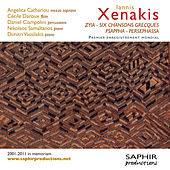 Play & Download Iannis Xenakis: Zyia - Six chansons grecques - Psappha - Persephassa by Various Artists | Napster