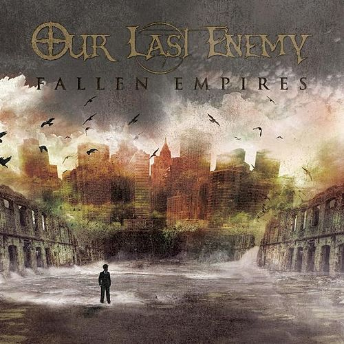 Fallen Empires by Our Last Enemy