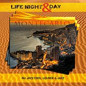 Play & Download Montecarlo - Life Night & Day (Nu Jazz Cool, Lounge & Jazz) by Various Artists | Napster
