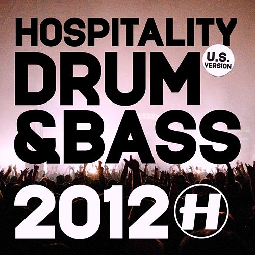 Play & Download Hospitality: Drum & Bass 2012 (U.S. Version) by Various Artists | Napster