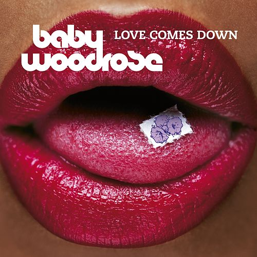 Play & Download Love Comes Down by Baby Woodrose | Napster
