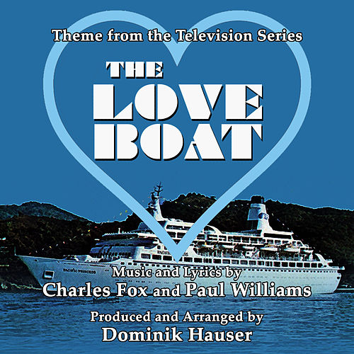 Play & Download THE LOVE BOAT - Theme from the Television Series written by Charles Fox and Paul WIlliams by Dominik Hauser | Napster