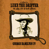 Play & Download A Tribute to Luke the Drifter (The Other Side of Hank Williams) by George Hamilton IV | Napster