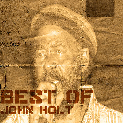 Play & Download Best Of John Holt by John Holt | Napster