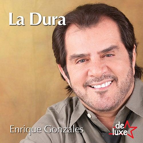 Play & Download La Dura by Enrique Gonzales y De Luxe | Napster