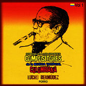 Homenaje a Los Grandes Compositores de la Música Tropical Colombiana Volume 1 by Lucho Bermúdez