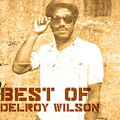 Play & Download Best Of Delroy Wilson by Delroy Wilson | Napster