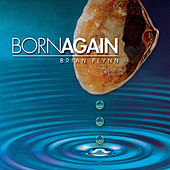 Born Again by Brian Flynn