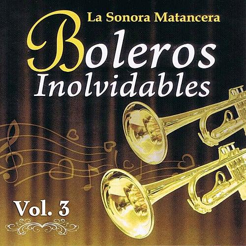 Play & Download Voces Romanticas de La Sonora Matancera - Boleros Inolvidables Volume 3 by Various Artists | Napster