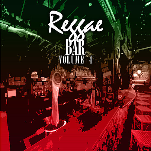 Play & Download Reggae Bar 4 by Various Artists | Napster
