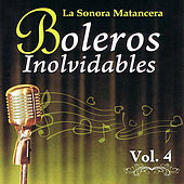 Play & Download Voces Romanticas de La Sonora Matancera - Boleros Inolvidables Volume 4 by Various Artists | Napster