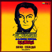 Homenaje a Los Grandes Compositores de la Música Tropical Colombiana Volume 3 by Rafael Escalona