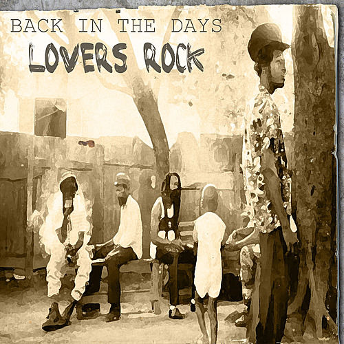 Play & Download Back In The Day Lovers Rock by Various Artists | Napster
