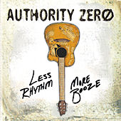 Play & Download Less Rhythm More Booze by Authority Zero | Napster