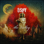 Play & Download The Valley (Deluxe) by Eisley | Napster