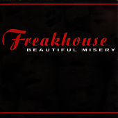 Beautiful Misery by Freakhouse