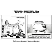 Play & Download Inkomunikazioa / Komunikazioa by Fermin Muguruza | Napster
