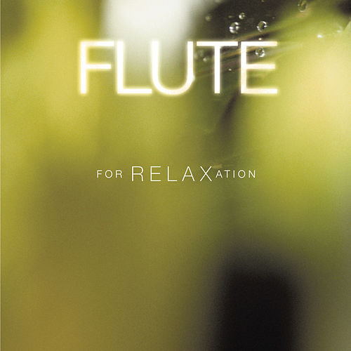 Flute for Relaxation by Various Artists