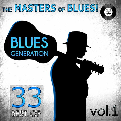 The Masters of Blues! (33 Best of Blues Generation, Vol. 1) by Various Artists