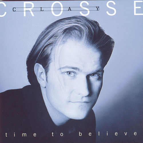Play & Download Time To Believe by Clay Crosse | Napster