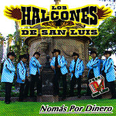 Play & Download Nomas Por Dinero by Los Halcones De San Luis | Napster