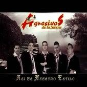 Play & Download Asi Es Nuestro Estilo by Agresivos De La Sierra | Napster